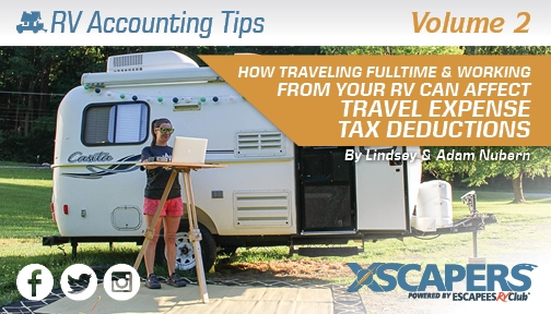 How Traveling Full-Time & Working from your RV Affects Travel Expense Tax Deductions